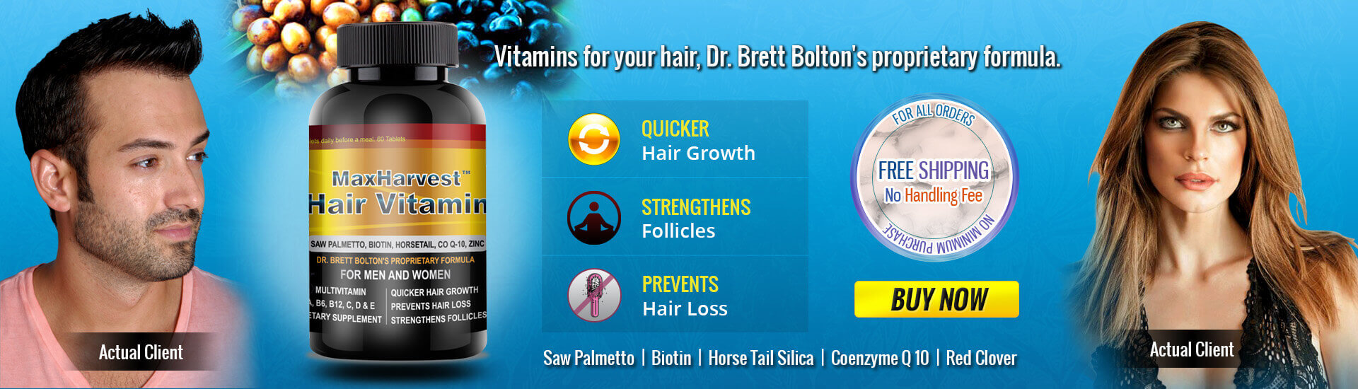 Vitamins for your hair, Dr. Brett Bolton's proprietary formula.